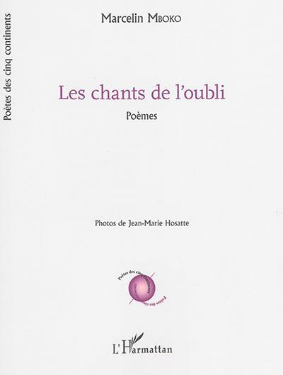 Chants De L'Oubli  Poemes  - Mboko Marcelin