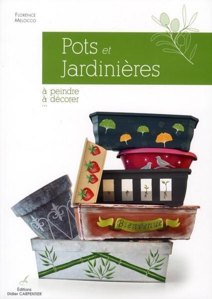 Livre pots et jardinieres peindre et d corer - Pots et jardinieres ...