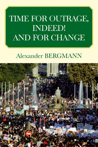 Vente  Time for outrage ! and for change !  - Alexander Bergmann