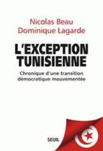 Vente Livre :                                    L'exception tunisienne                                      - Dominique Lagarde  - Nicolas Beau