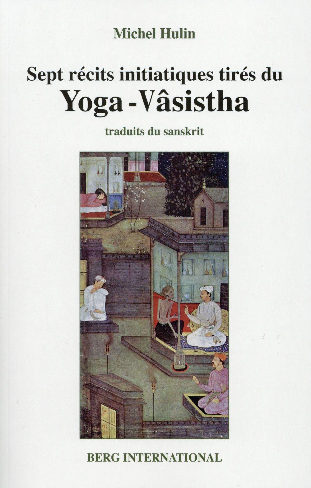 Sept récits initiatiques tirés du Yoga-Vâsistha