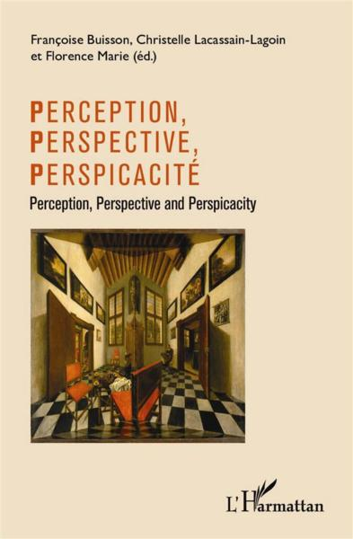 Perception, perspective, perspicacité  - Françoise Buisson