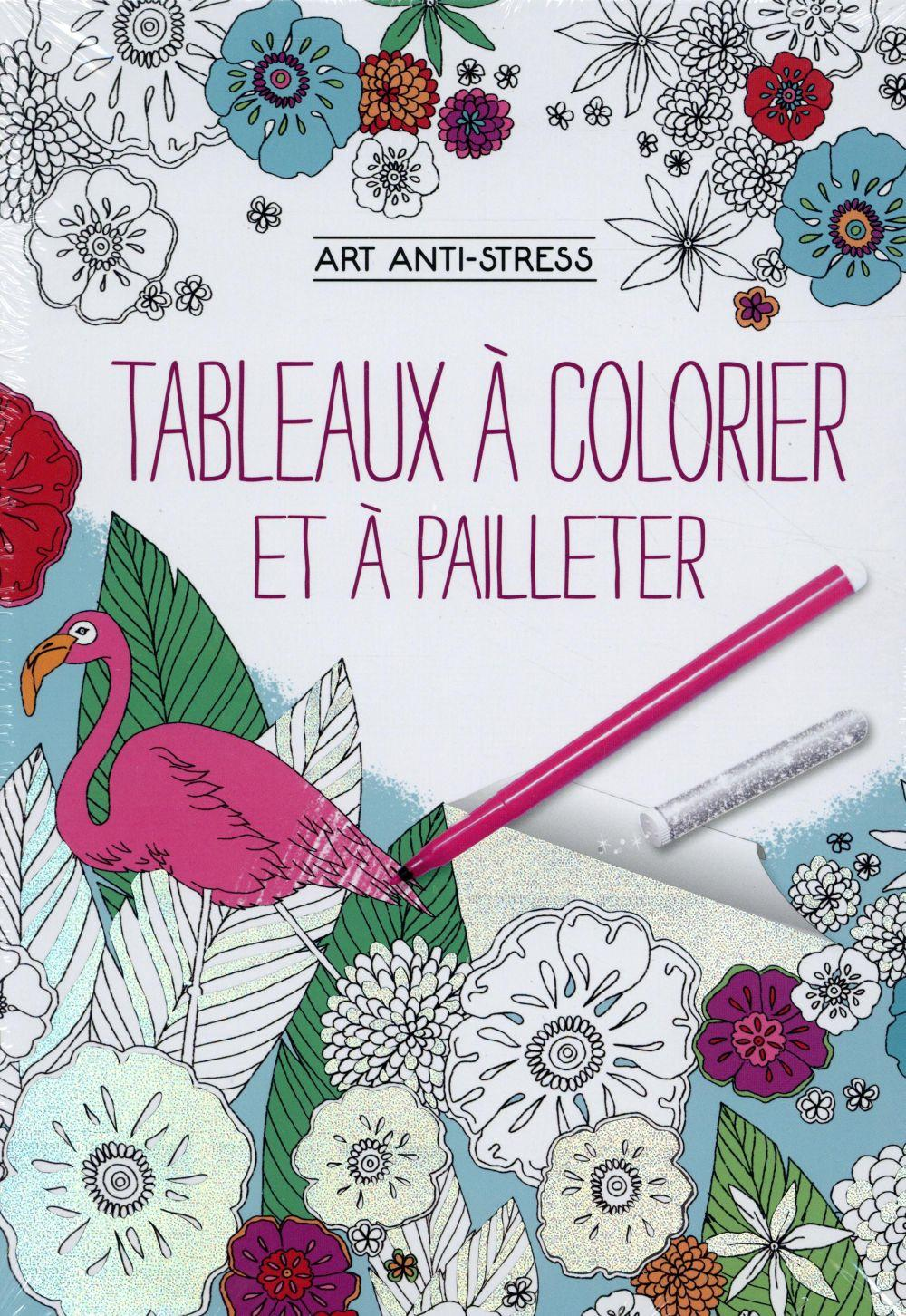 Art anti-stress ; tableaux à colorier et à pailleter  - Collectif