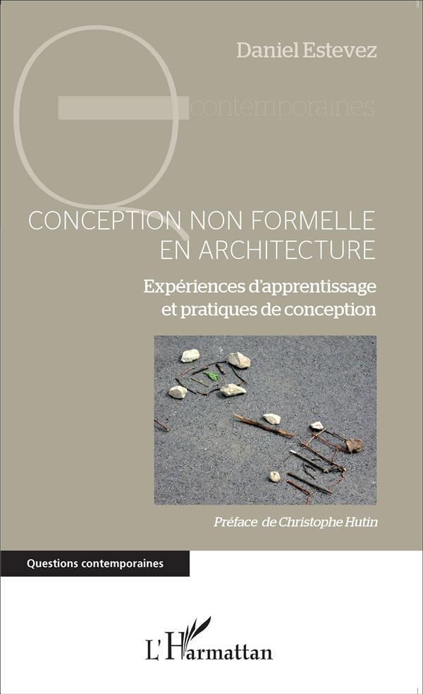 Conception non formelle en architecture experiences d'apprentissage et pratiques de conception  - Daniel Estevez