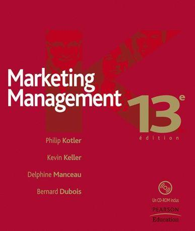 marketing management kotler and keller Get this from a library marketing management [philip kotler kevin lane keller] -- this is the 13th edition of 'marketing management' which preserves the strengths of previous editions while introducing new material and structure to further enhance learning.