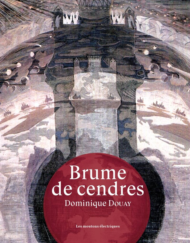 Brume de cendres  - Dominique Douay