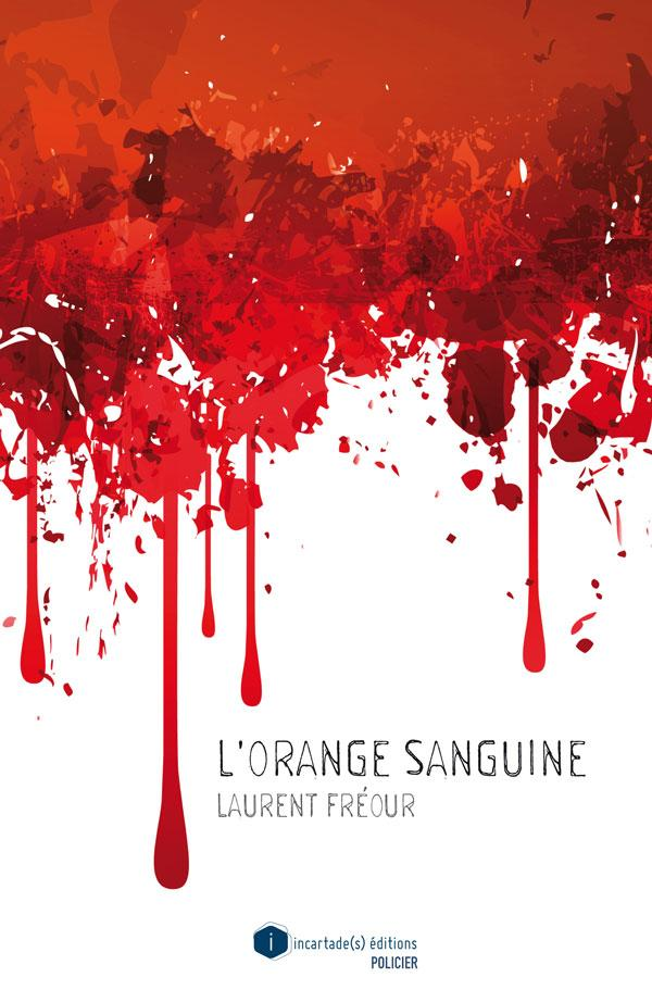Vente Livre :                                    L'orange sanguine                                      - Laurent Freour