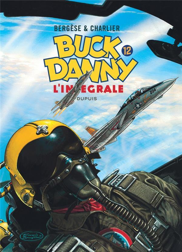 Les aventures de Buck Danny ; INTEGRALE VOL.12  - Charlier/Bergese  - Jean-Michel Charlier  - Francis Bergese  - Victor Hubinon