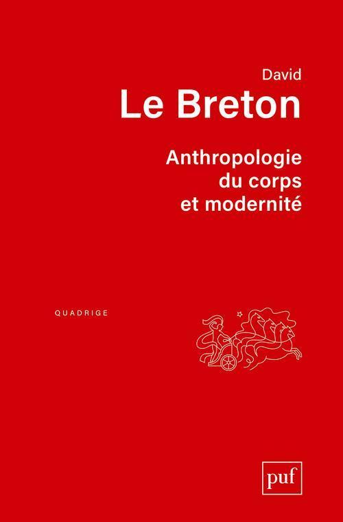 livre anthropologie du corps et modernit 233 7e 233 dition david le breton