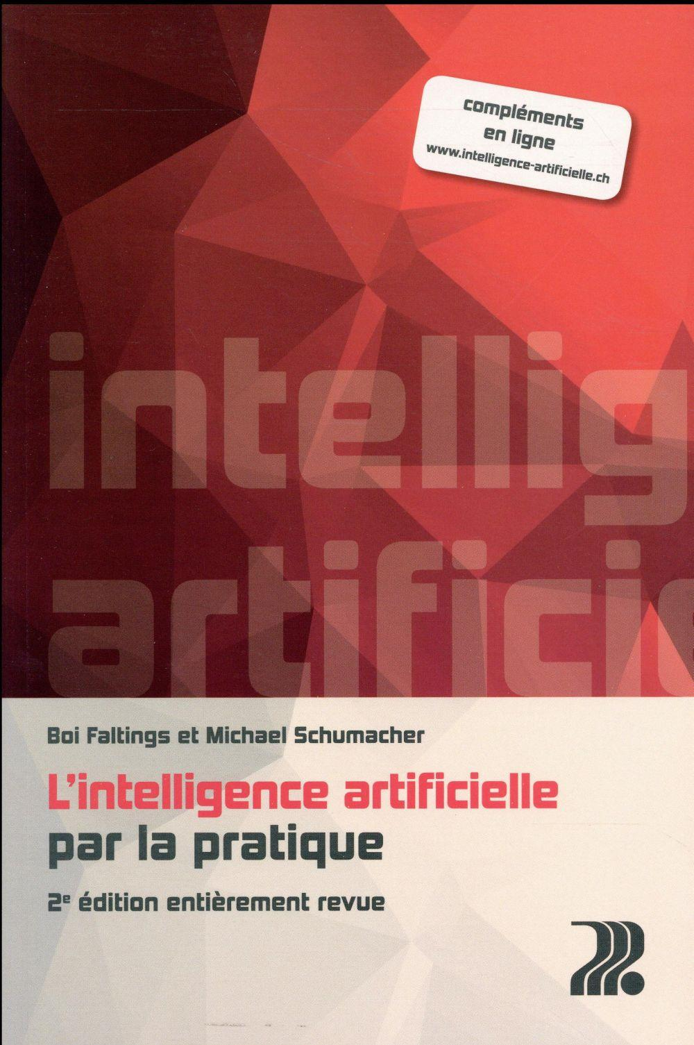 Vente Livre :                                    L'intelligence artificielle par la pratique (2e édition)                                      - Faltings/Ignaz Shuma  - Boi Faltings  - Michael Schumacher