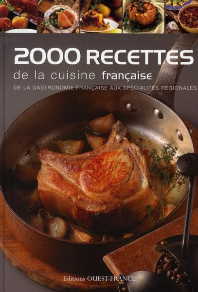 Livre 2000 recettes de la cuisine fran aise de la - Livre de cuisine francaise en anglais ...