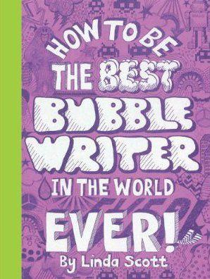 How to be the best bubblewriter in the world ever /anglais  - Linda Scott