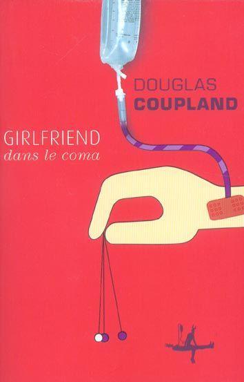Girlfriend dans le coma de Douglas Coupland dans Roman contemporain etranger 515526_2851707