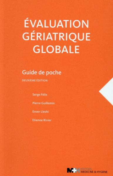 Evaluation Geriatrique Globale, 2e Ed.  - Guill Felix S