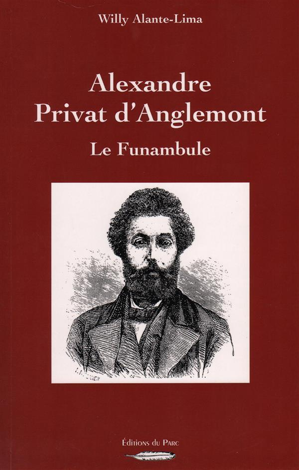 Alexandre Privat d'Anglemont, le funambule  - Willy Alante Lima