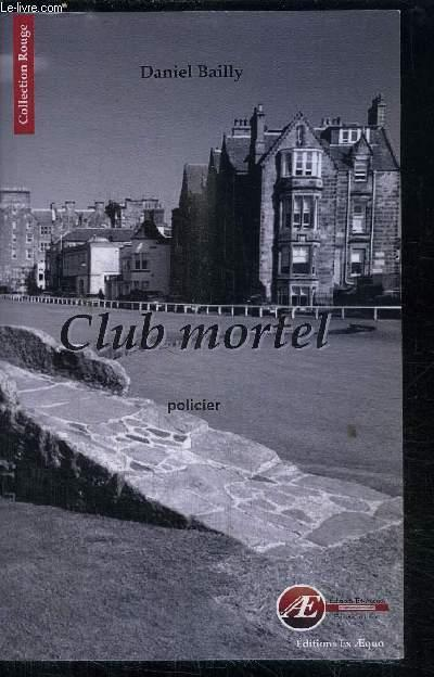 Club mortel  - Daniel Bailly