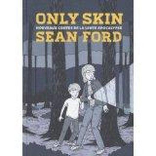 Vente Livre :                                    Only skin                                      - Sean Ford