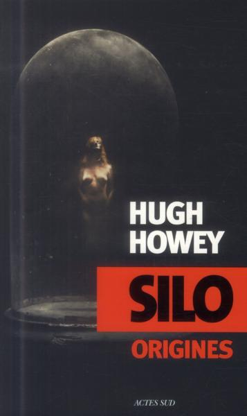 Silo origines  - Hugh Howey