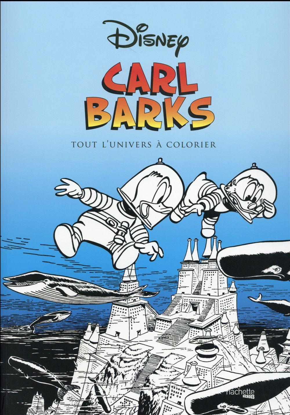 Carl Banks ; tout l'univers à colorier  - Collectif