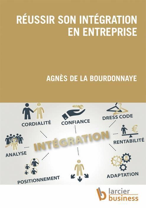 2c7944914c0015 Réussir son intégration en entreprise - Agnes De La Bourdonnaye ...