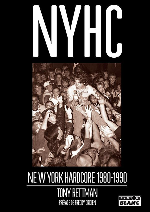 Nyhc New York Hardcore 1980 - 1990  - Tony Rettman