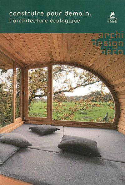 Livre construire pour demain l 39 architecture cologique - L architecture de demain ...