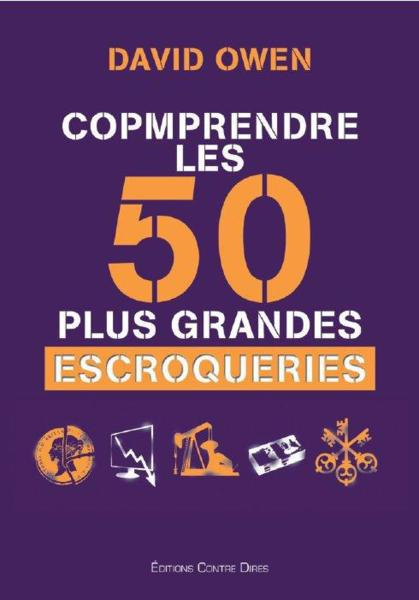 Comprendre les 50 plus grandes escroqueries  - David Owen
