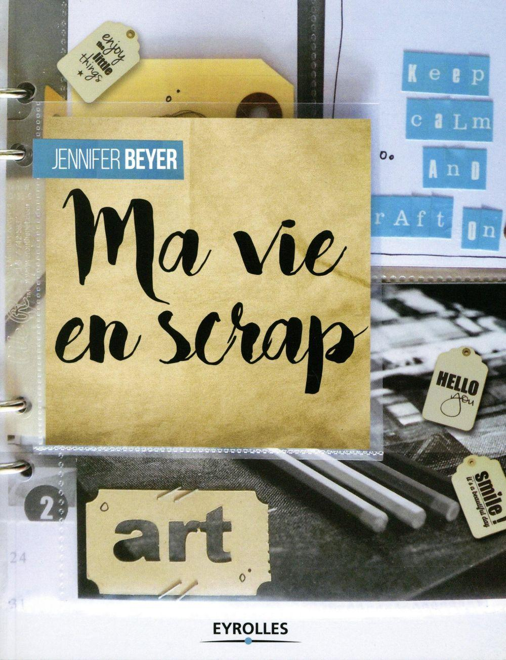 Ma vie en scrap  - Jennifer Beyer