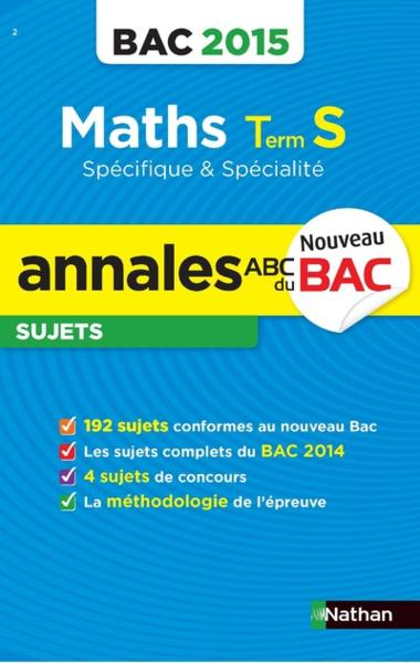 Annales Bac 2015 Maths Term S Specifique & Specialite Sujets N02  - Christian Lixi