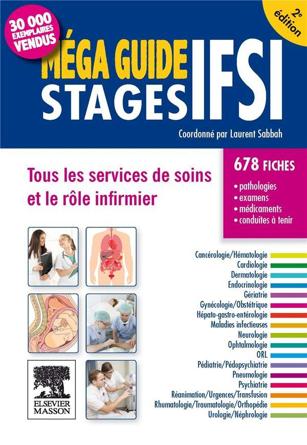 Stages IFSI ; méga guide (2e édition)  - Laurent Sabbah