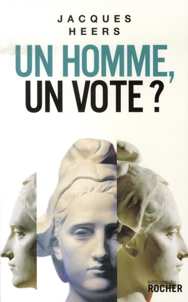Un homme, un vote ?  - Jacques Heers