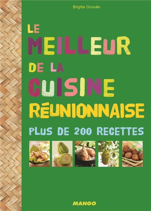 Livre les meilleures recettes de la cuisine r unionnaise - Cuisine reunionnaise meilleures recettes ...