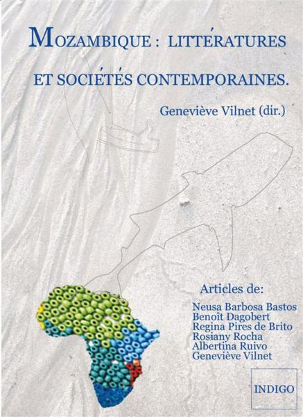 Mozambique Litteratures Et Societes Contemporaines  - Genevieve Vilnet