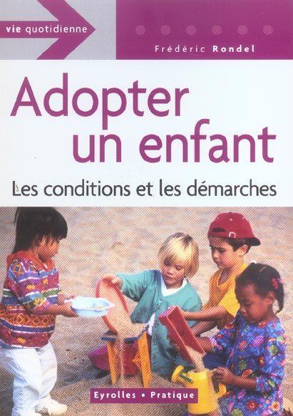 livre adopter un enfant les conditions et lesdemarches vie quotidienne fr d ric rondel. Black Bedroom Furniture Sets. Home Design Ideas