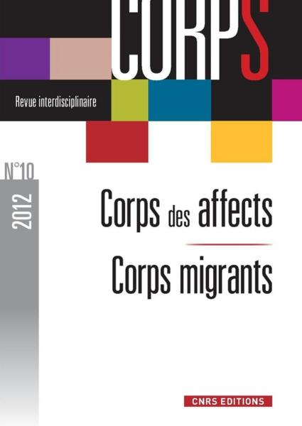 Revue Corps N.10 ; Corps Des Affects ; Corps Migrants  - Revue Corps
