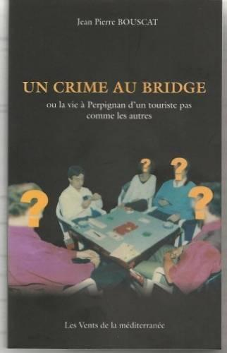 Un Crime Au Bridge, Ou  - Jean-Pierre Bouscat