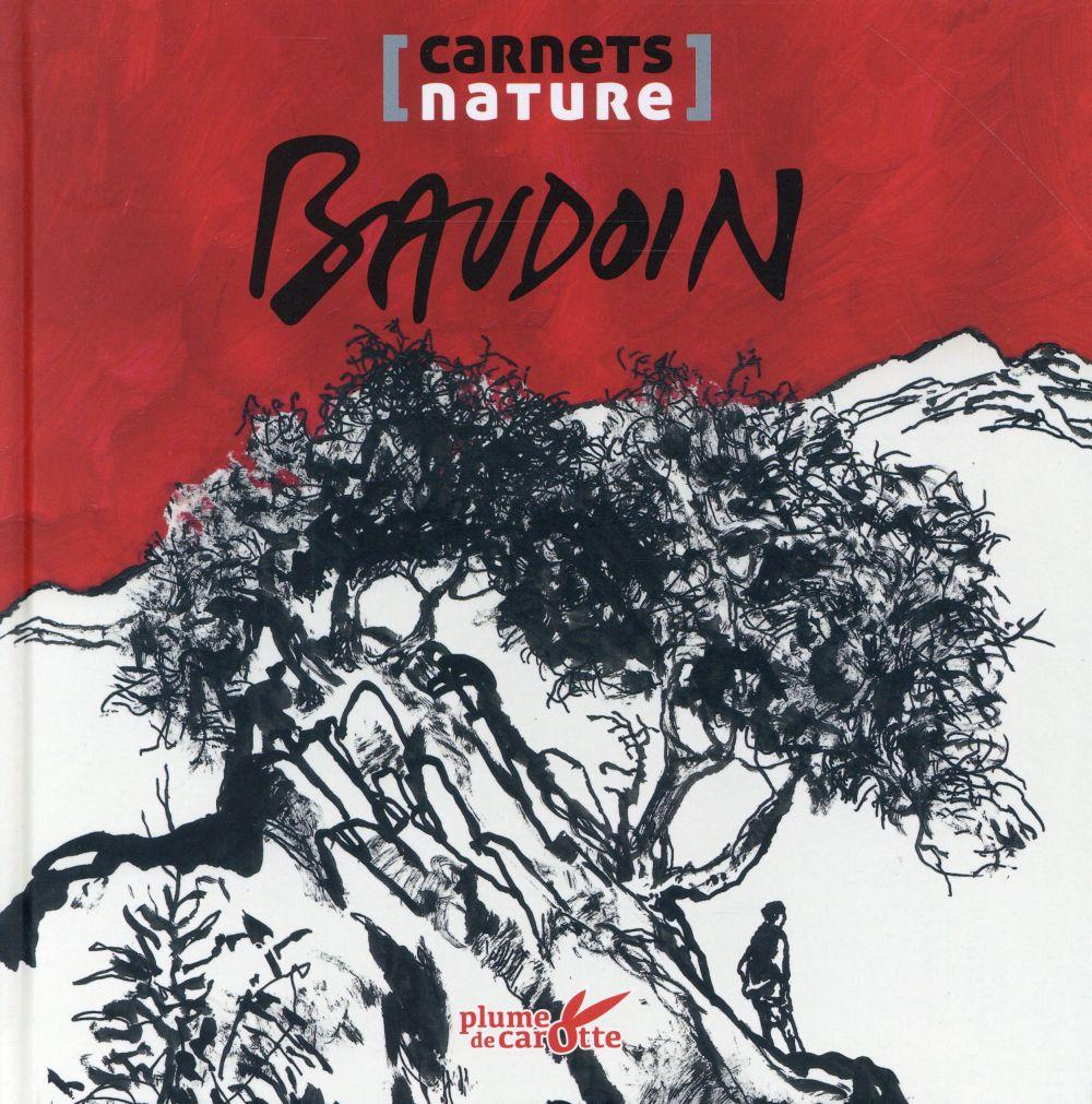 Carnet nature  - Edmond Baudoin