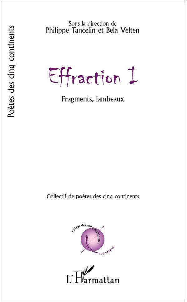 Effraction t.1 ; fragments, lambeaux  - Collectif
