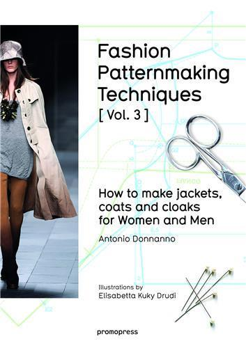Fashion patternmaking techniques t.3 ; how to make jackets, coats and cloaks for women and men  - Antonio Donnanno