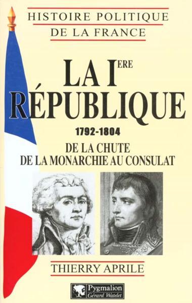 Livre - La Premiere Republique - Thierry Aprile