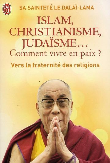 islam christianisme juda sme comment vivre en paix dala lama dalai lama livre. Black Bedroom Furniture Sets. Home Design Ideas
