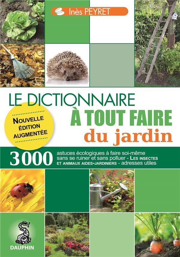 dictionnaire tout faire du jardin ines peyret