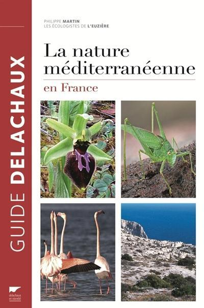La nature méditerranéenne en France  - Collectif