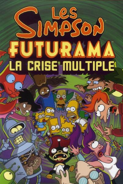 LES SIMPSON, FUTURAMA - LA CRISE MULTIPLE