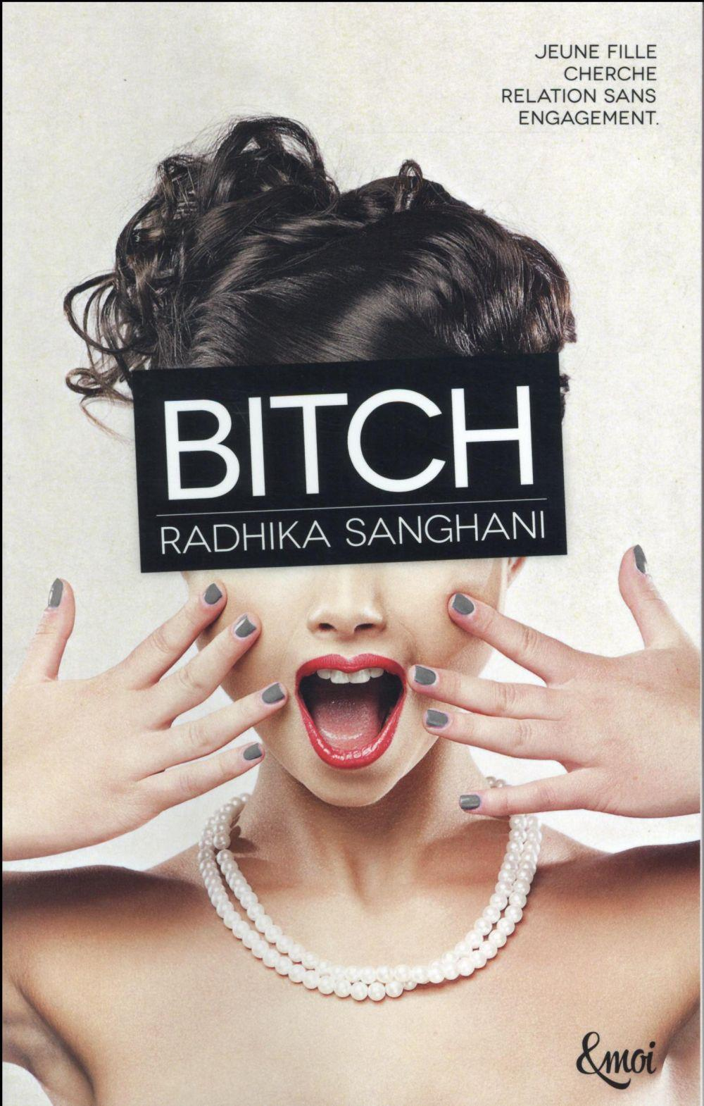 Bitch  - Radhika Sanghani
