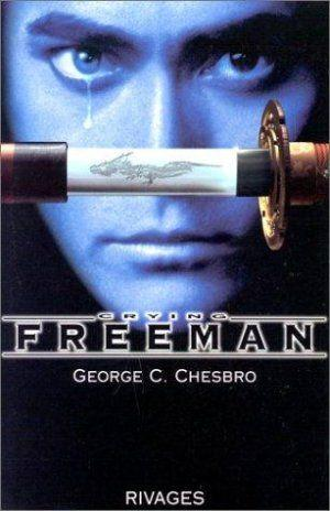 Crying freeman  - George Chesbro