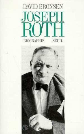 Joseph roth. biographie  - Bronsen David