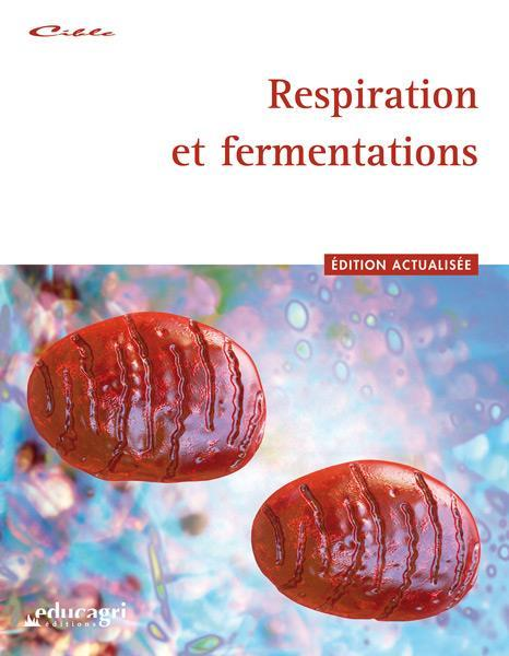 Respiration et fermentations ; édition 2016  - Sylvie Deblay  - Remy Battinger