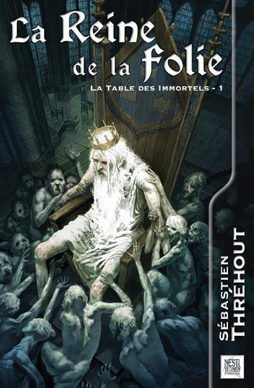Vente Livre :                                    La table des immortels t.1 ; la reine de la folie                                      - Sebastien Threhout