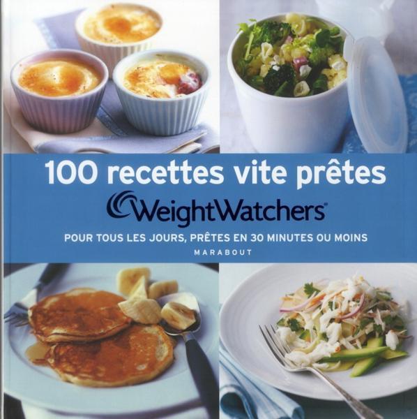livre weight watchers 100 recettes vite pr tes pour tous les jours pr tes en 30 minutes. Black Bedroom Furniture Sets. Home Design Ideas